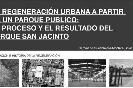 La regeneración urbana a partir de un parque público: el proceso y resultado en el Parque SanJacinto.