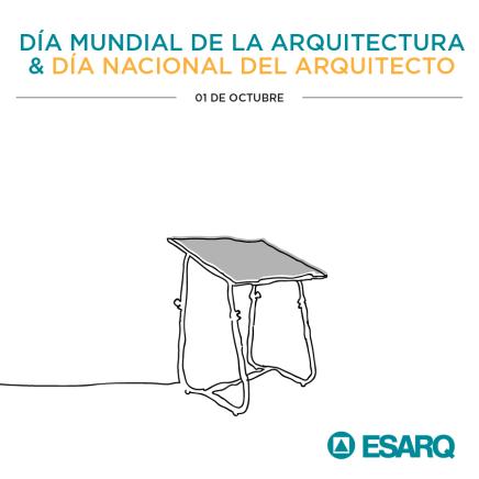 Día Mundial de la Arquitectura & Día Nacional delArquitecto.